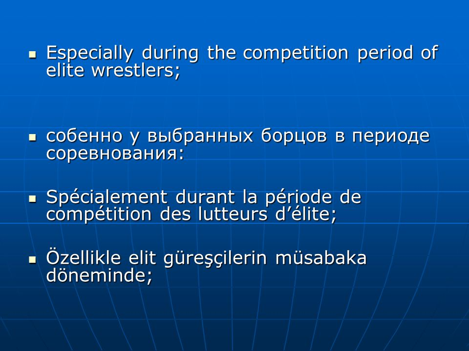 Especially during the competition period of elite wrestlers;