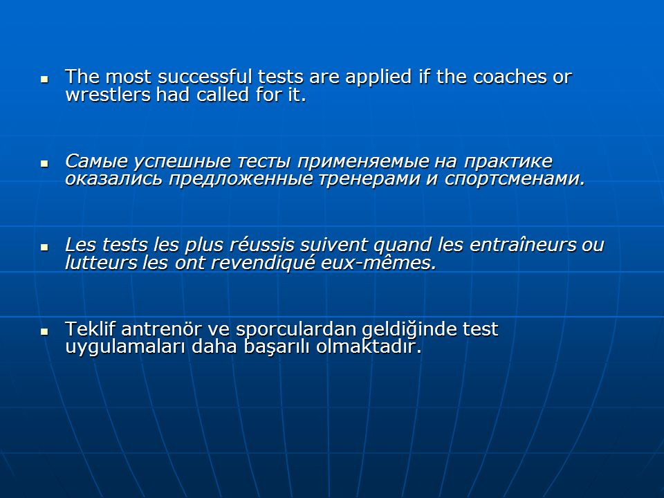 The most successful tests are applied if the coaches or wrestlers had called for it.