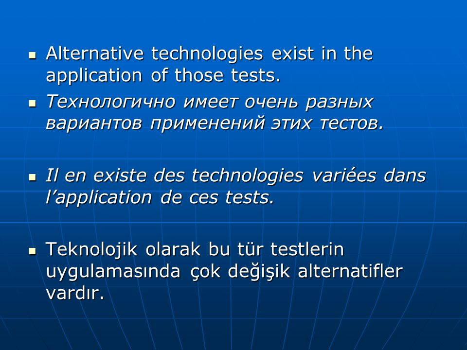 Alternative technologies exist in the application of those tests.