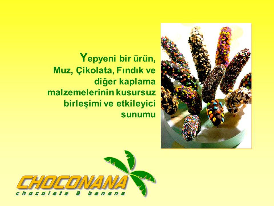 Yepyeni bir ürün, Muz, Çikolata, Fındık ve diğer kaplama malzemelerinin kusursuz birleşimi ve etkileyici sunumu