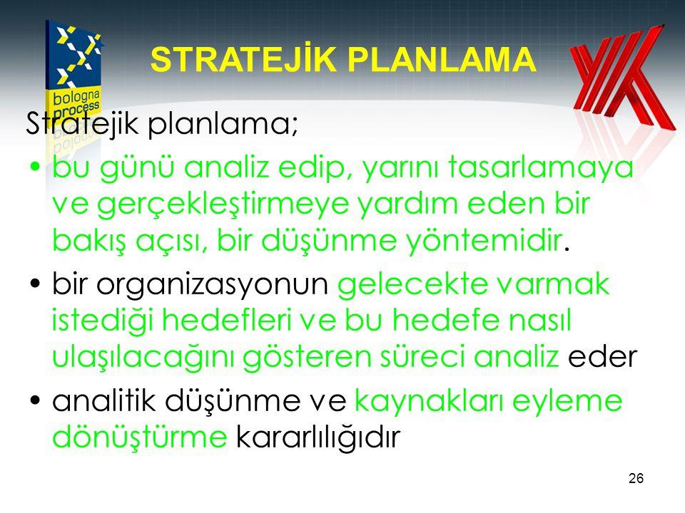 STRATEJİK PLANLAMA Stratejik planlama;