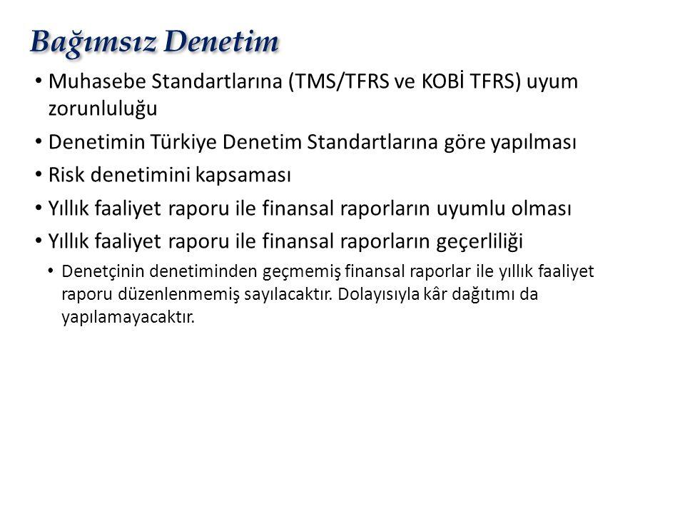 Bağımsız Denetim Muhasebe Standartlarına (TMS/TFRS ve KOBİ TFRS) uyum zorunluluğu. Denetimin Türkiye Denetim Standartlarına göre yapılması.