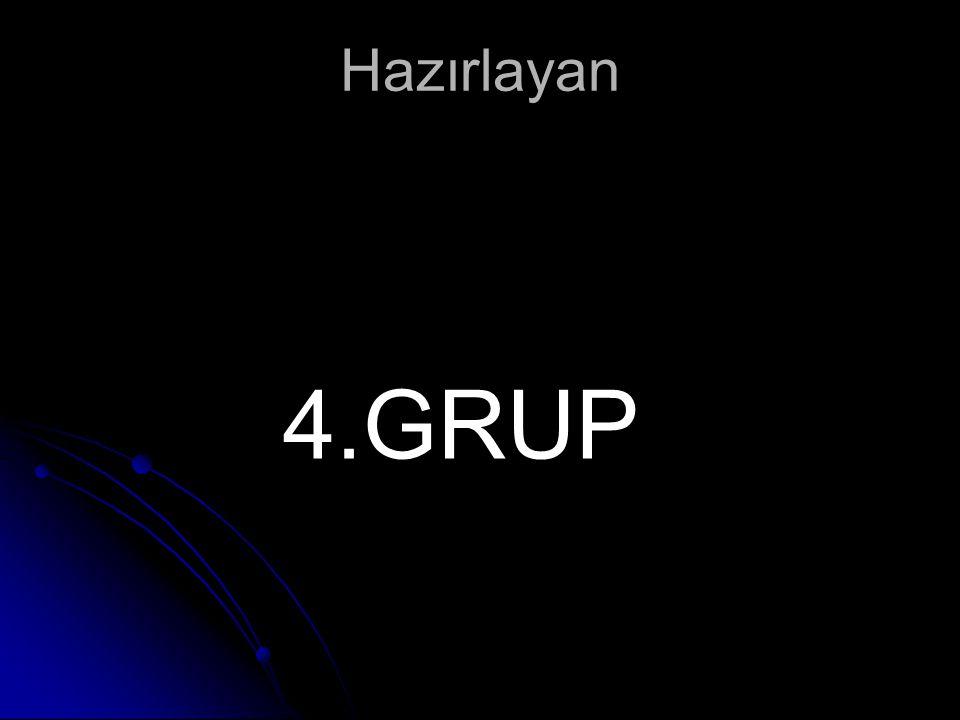 Hazırlayan 4.GRUP