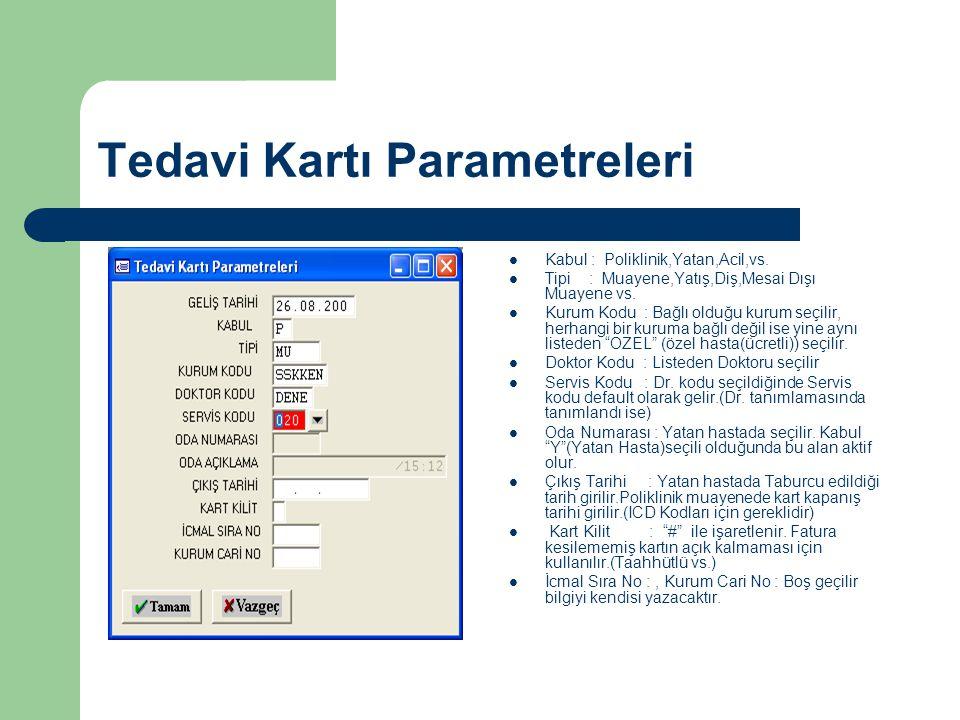Tedavi Kartı Parametreleri