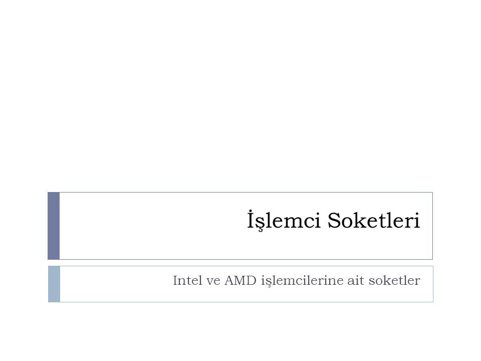 Intel ve AMD işlemcilerine ait soketler