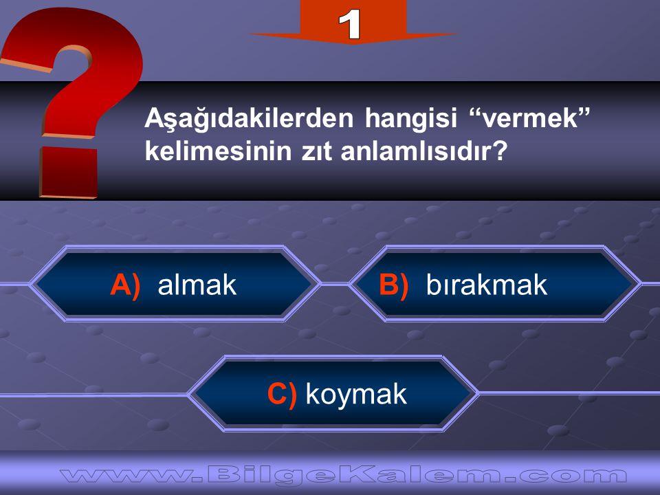 1 www.BilgeKalem.com A) almak
