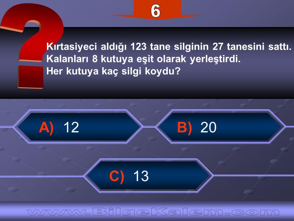 6 A) 12 B) 20 C) 13 www.BilgeKalem.com