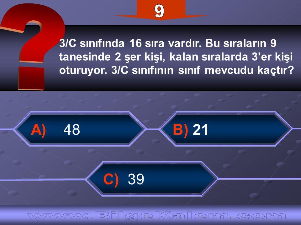 9 A) 48 B) 21 C) 39 www.BilgeKalem.com