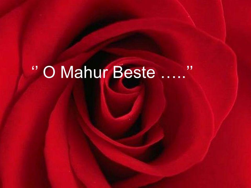 '' O Mahur Beste …..''