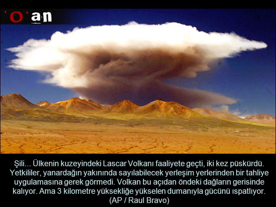 Şili... Ülkenin kuzeyindeki Lascar Volkanı faaliyete geçti, iki kez püskürdü.