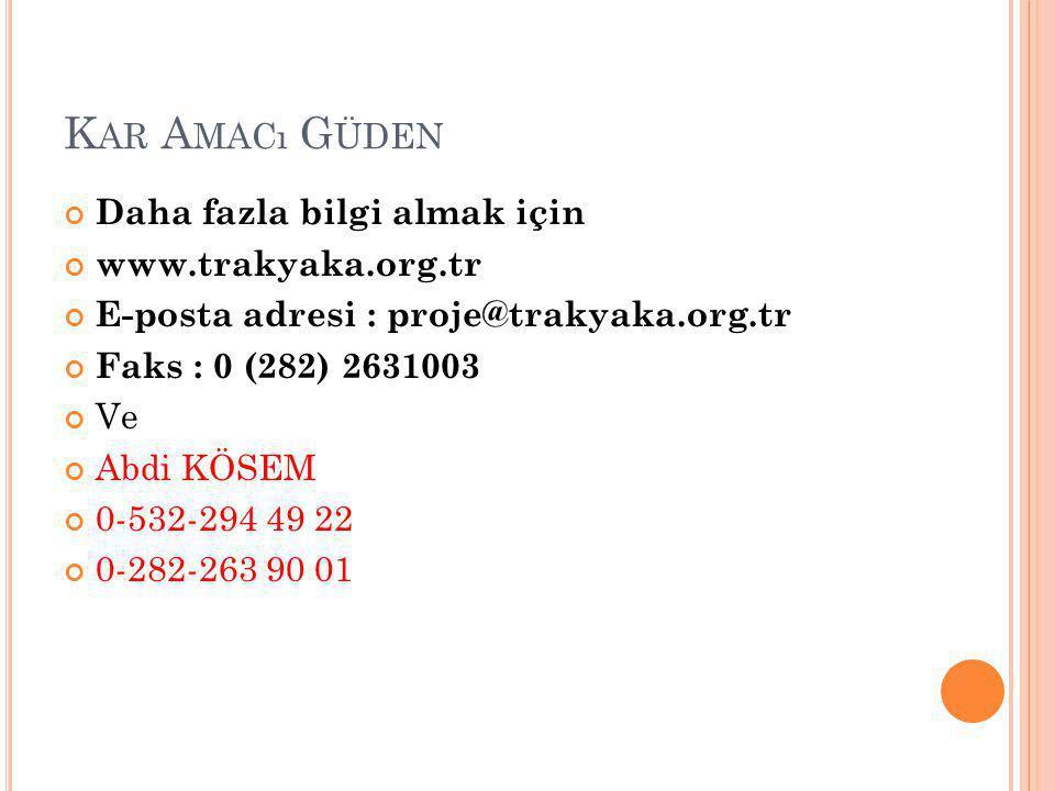 Kar Amacı Güden Daha fazla bilgi almak için www.trakyaka.org.tr