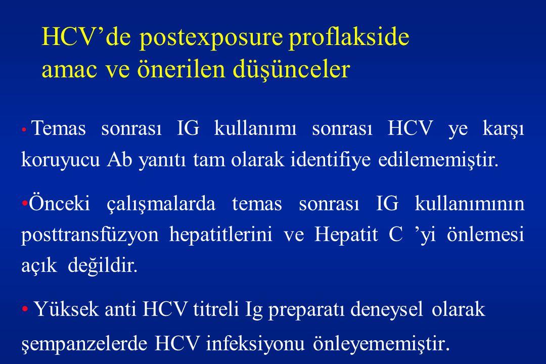 HCV'de postexposure proflakside amac ve önerilen düşünceler