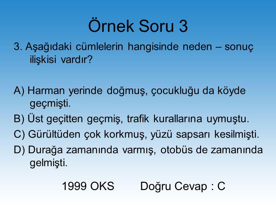 Örnek Soru 3 1999 OKS Doğru Cevap : C
