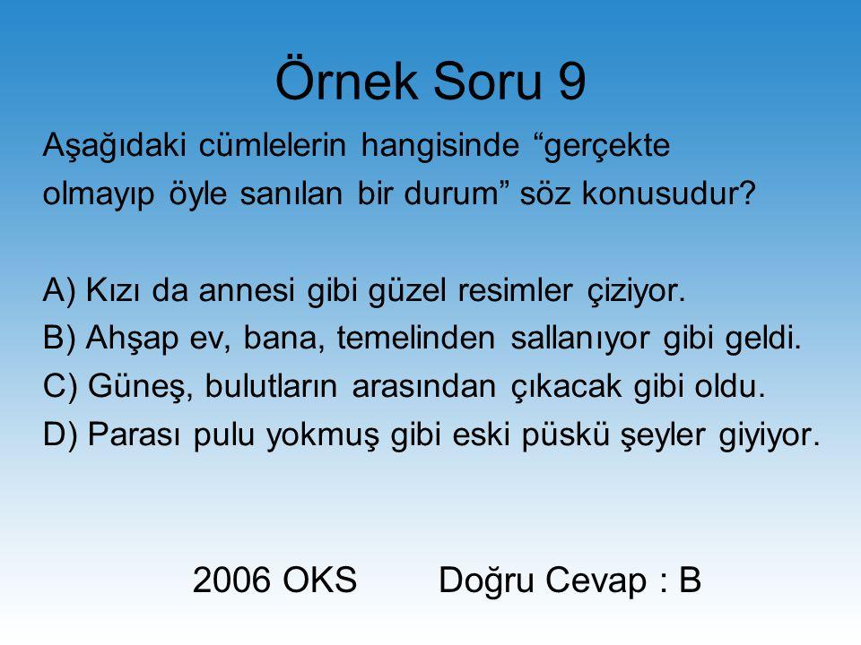 Örnek Soru 9 2006 OKS Doğru Cevap : B