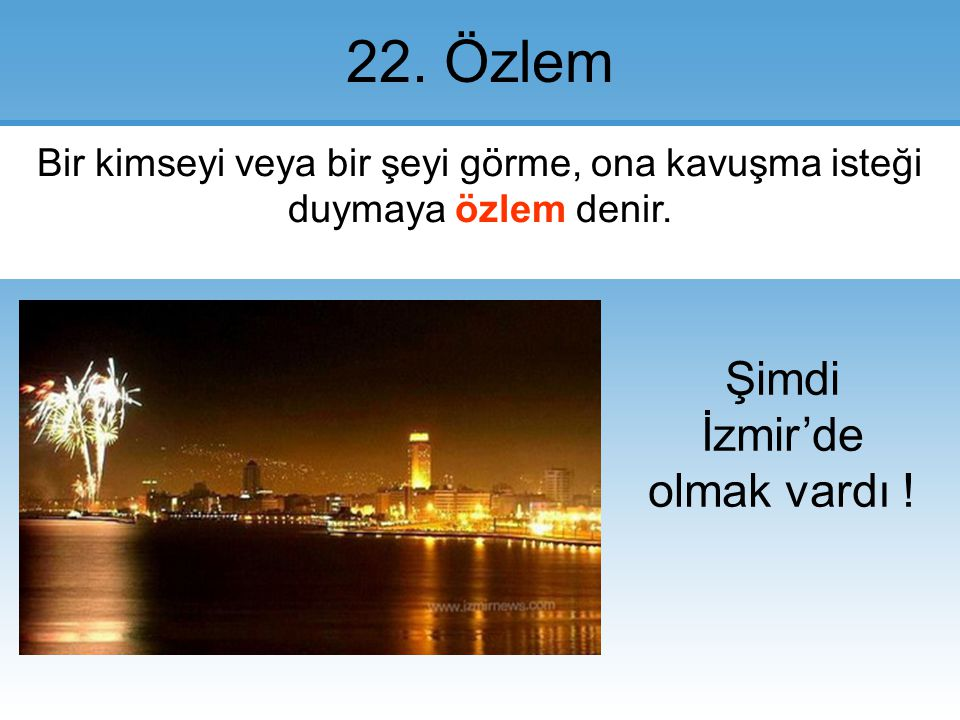 Şimdi İzmir'de olmak vardı !