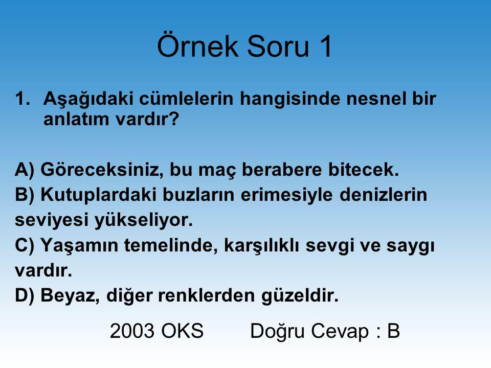 Örnek Soru 1 2003 OKS Doğru Cevap : B