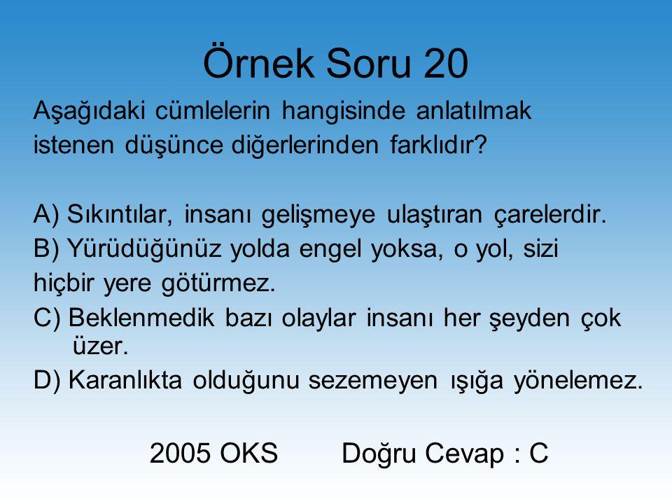 Örnek Soru 20 2005 OKS Doğru Cevap : C