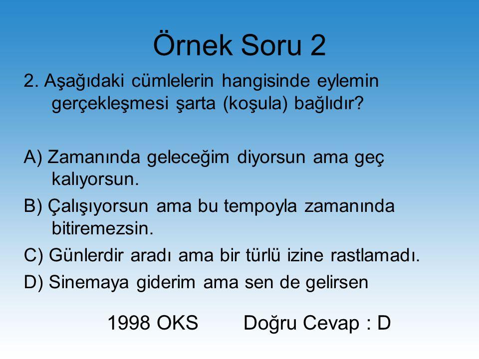 Örnek Soru 2 1998 OKS Doğru Cevap : D