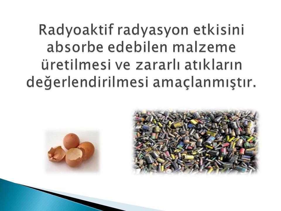 Radyoaktif radyasyon etkisini absorbe edebilen malzeme üretilmesi ve zararlı atıkların değerlendirilmesi amaçlanmıştır.