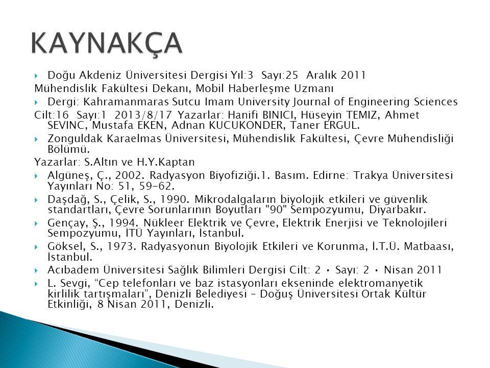KAYNAKÇA Doğu Akdeniz Üniversitesi Dergisi Yıl:3 Sayı:25 Aralık 2011