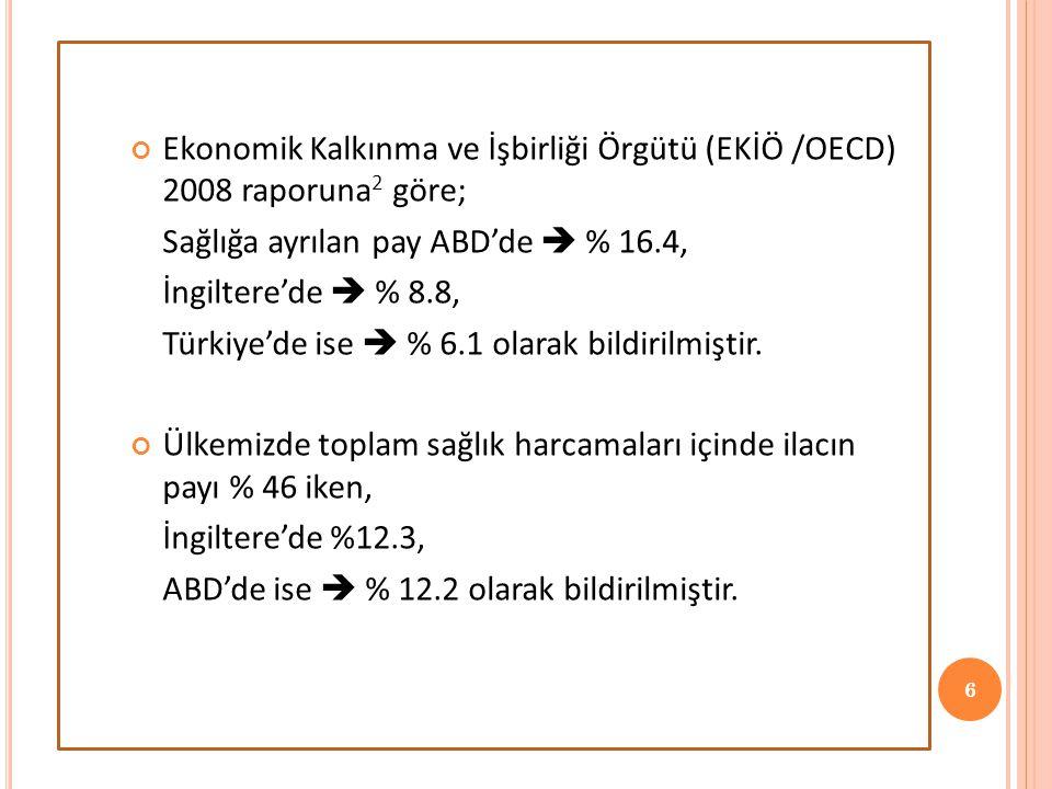 Ekonomik Kalkınma ve İşbirliği Örgütü (EKİÖ /OECD) 2008 raporuna2 göre;