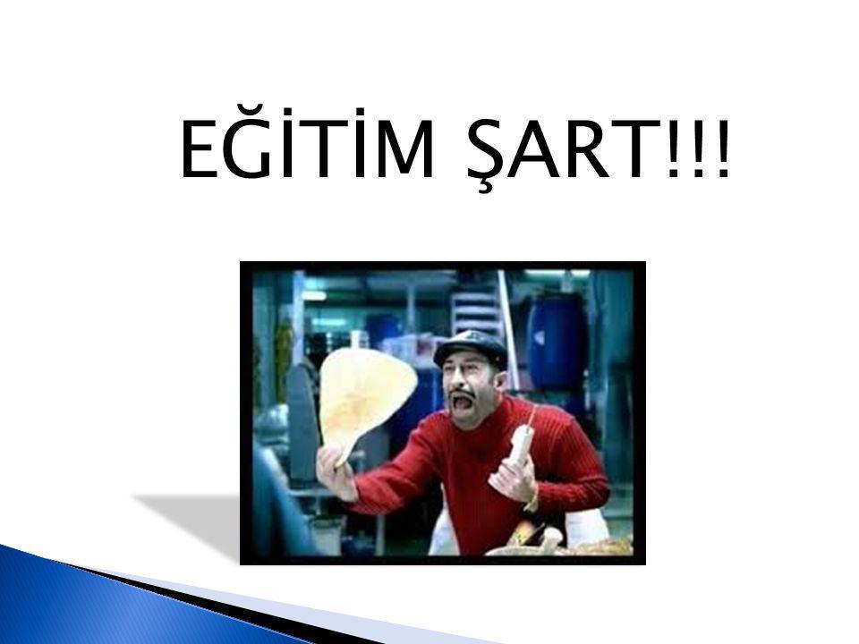 EĞİTİM ŞART!!!