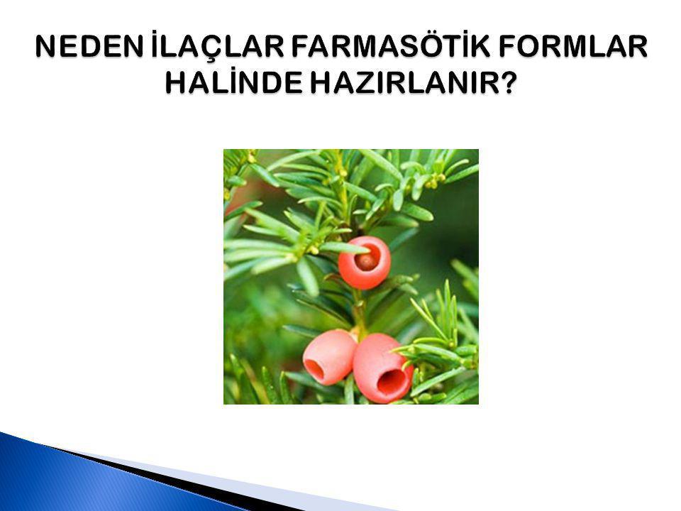 NEDEN İLAÇLAR FARMASÖTİK FORMLAR HALİNDE HAZIRLANIR
