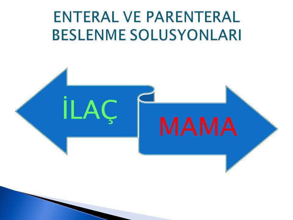 ENTERAL VE PARENTERAL BESLENME SOLUSYONLARI