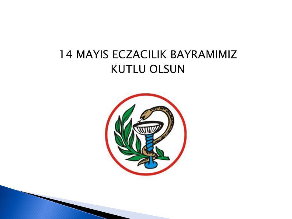 14 MAYIS ECZACILIK BAYRAMIMIZ KUTLU OLSUN
