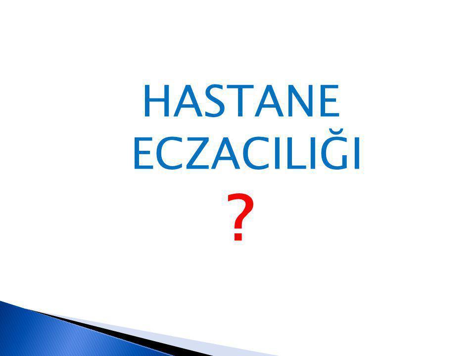 HASTANE ECZACILIĞI