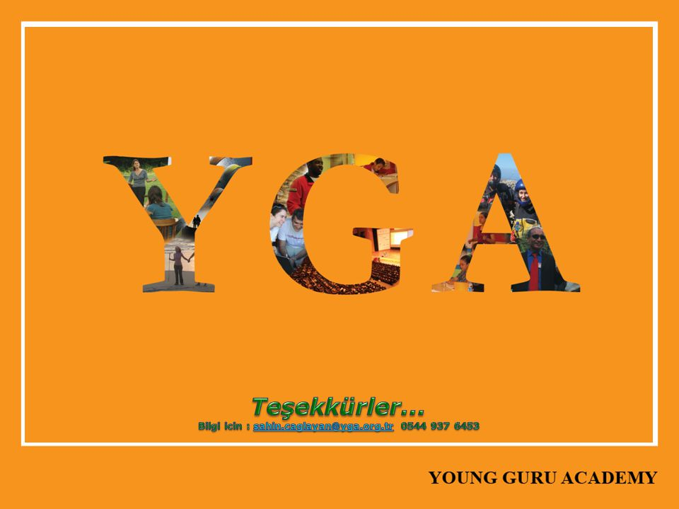 Bilgi icin : sahin.caglayan@yga.org.tr 0544 937 6453