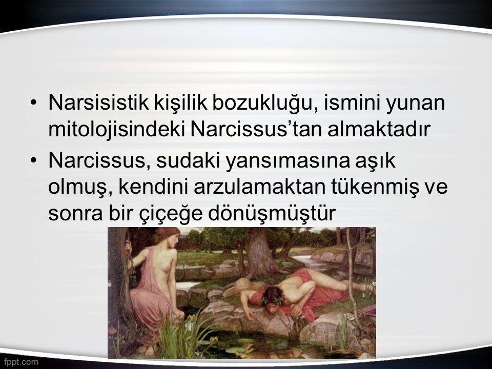 Narsisistik kişilik bozukluğu, ismini yunan mitolojisindeki Narcissus'tan almaktadır