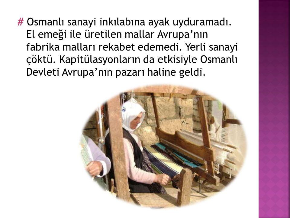 # Osmanlı sanayi inkılabına ayak uyduramadı