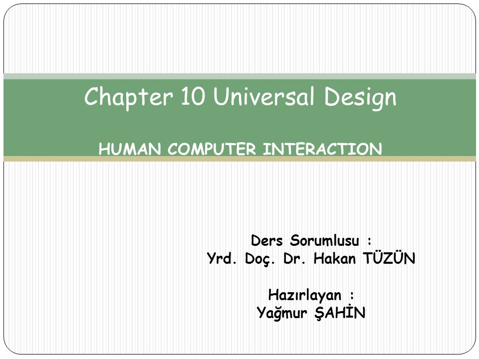 Chapter 10 Universal Design HUMAN COMPUTER INTERACTION