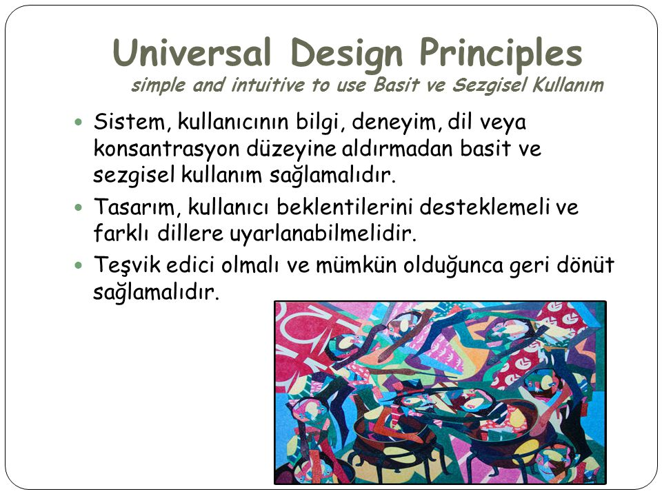 Universal Design Principles simple and intuitive to use Basit ve Sezgisel Kullanım