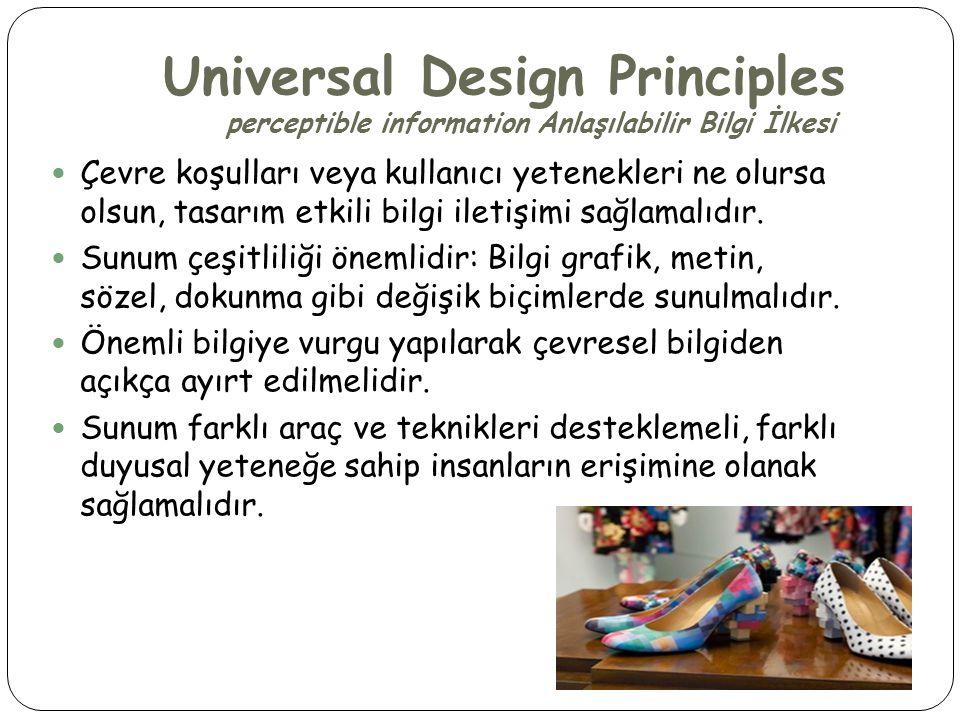 Universal Design Principles perceptible information Anlaşılabilir Bilgi İlkesi