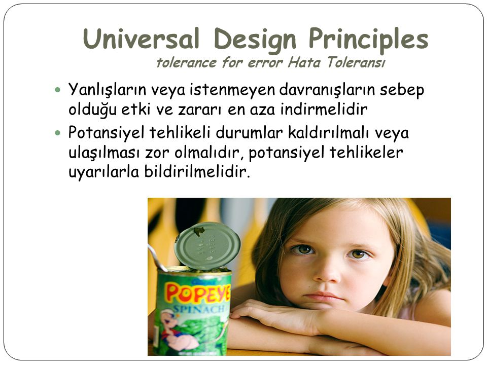 Universal Design Principles tolerance for error Hata Toleransı