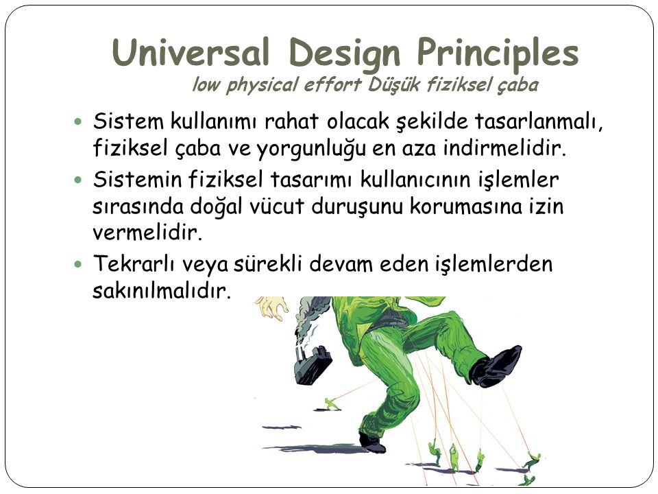 Universal Design Principles low physical effort Düşük fiziksel çaba