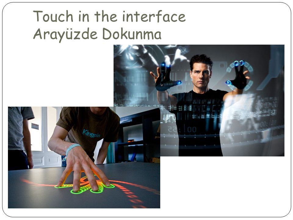 Touch in the interface Arayüzde Dokunma