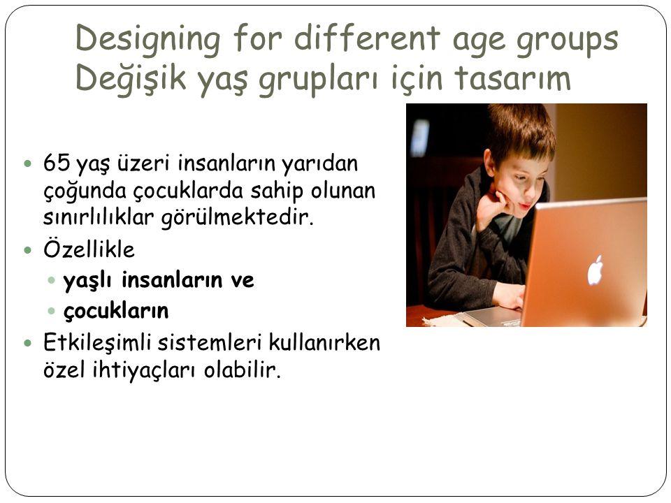 Designing for different age groups Değişik yaş grupları için tasarım