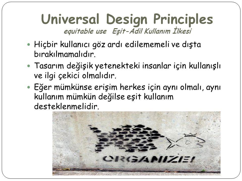 Universal Design Principles equitable use Eşit-Adil Kullanım İlkesi