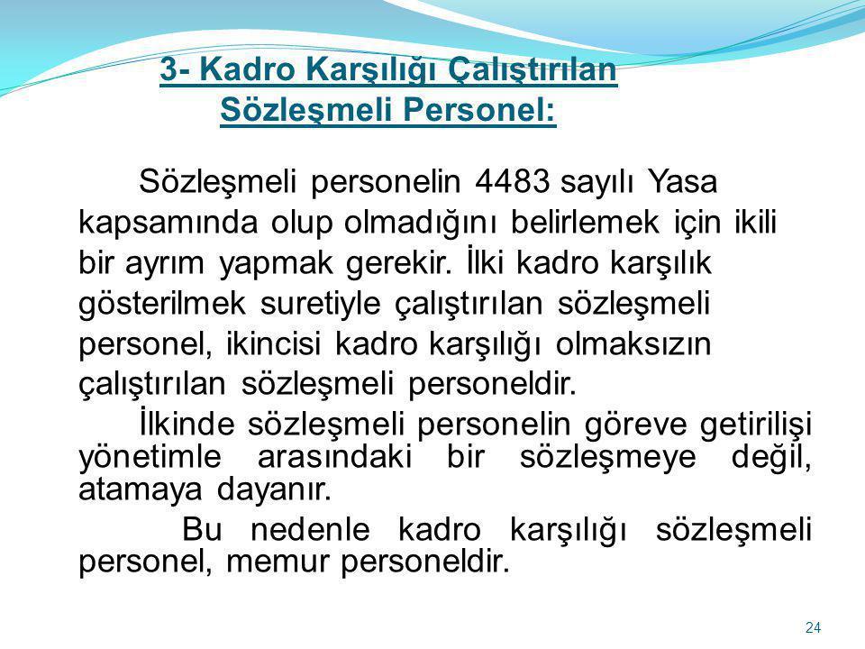 3- Kadro Karşılığı Çalıştırılan Sözleşmeli Personel: