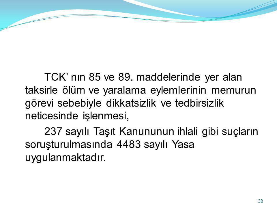 TCK' nın 85 ve 89. maddelerinde yer alan taksirle ölüm ve yaralama eylemlerinin memurun görevi sebebiyle dikkatsizlik ve tedbirsizlik neticesinde işlenmesi,