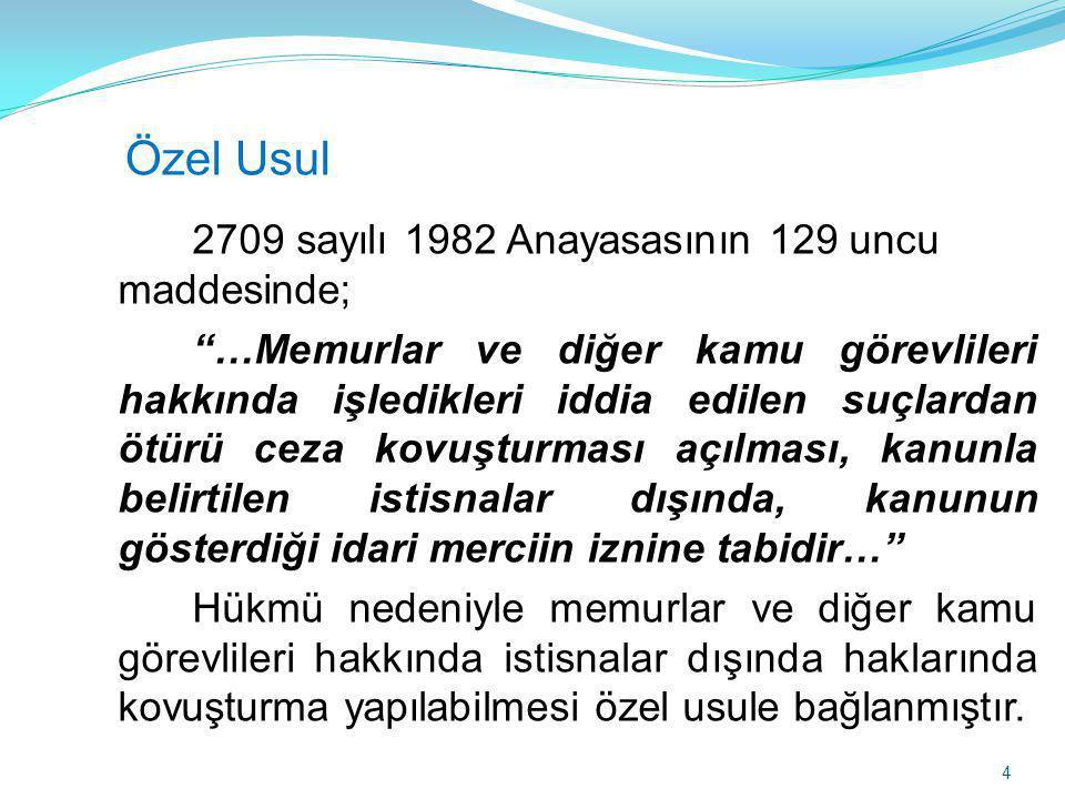 Özel Usul 2709 sayılı 1982 Anayasasının 129 uncu maddesinde;
