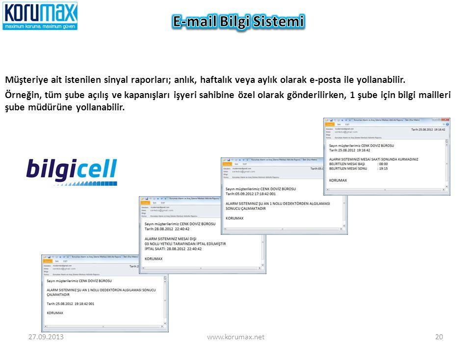E-mail Bilgi Sistemi Müşteriye ait istenilen sinyal raporları; anlık, haftalık veya aylık olarak e-posta ile yollanabilir.