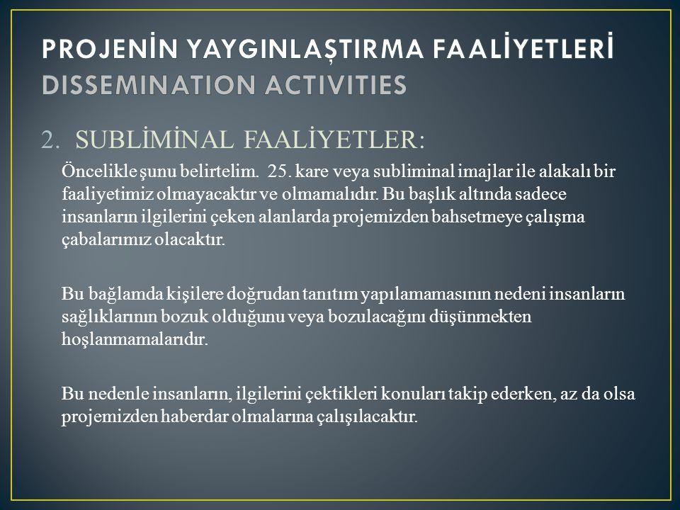 PROJENİN YAYGINLAŞTIRMA FAALİYETLERİ DISSEMINATION ACTIVITIES