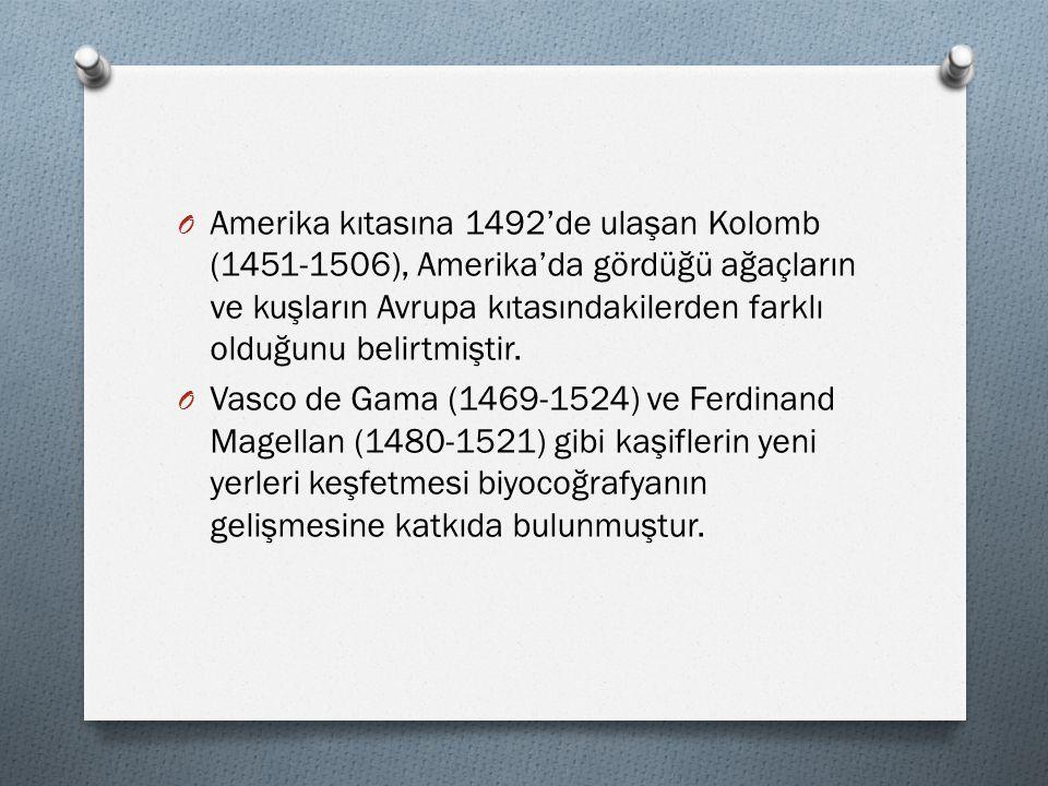 Amerika kıtasına 1492'de ulaşan Kolomb (1451-1506), Amerika'da gördüğü ağaçların ve kuşların Avrupa kıtasındakilerden farklı olduğunu belirtmiştir.