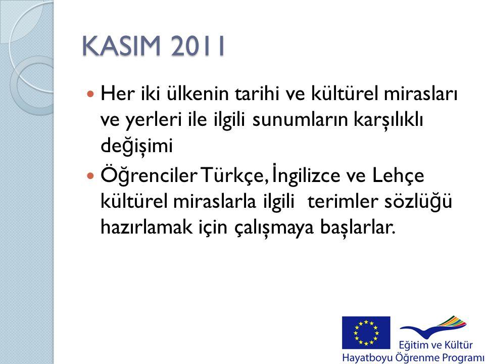 KASIM 2011 Her iki ülkenin tarihi ve kültürel mirasları ve yerleri ile ilgili sunumların karşılıklı değişimi.