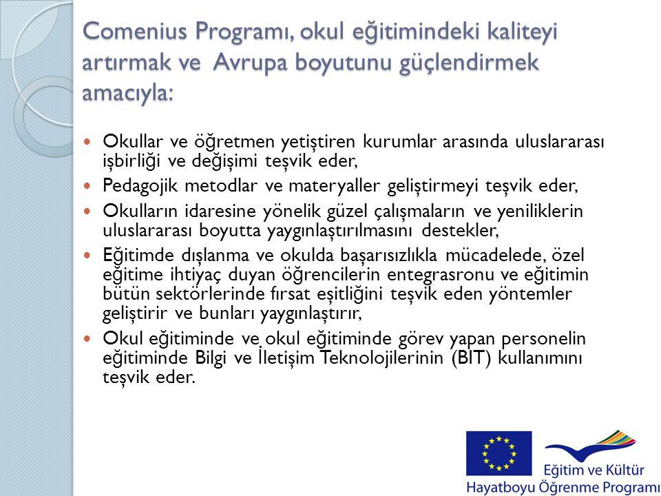 Comenius Programı, okul eğitimindeki kaliteyi artırmak ve Avrupa boyutunu güçlendirmek amacıyla: