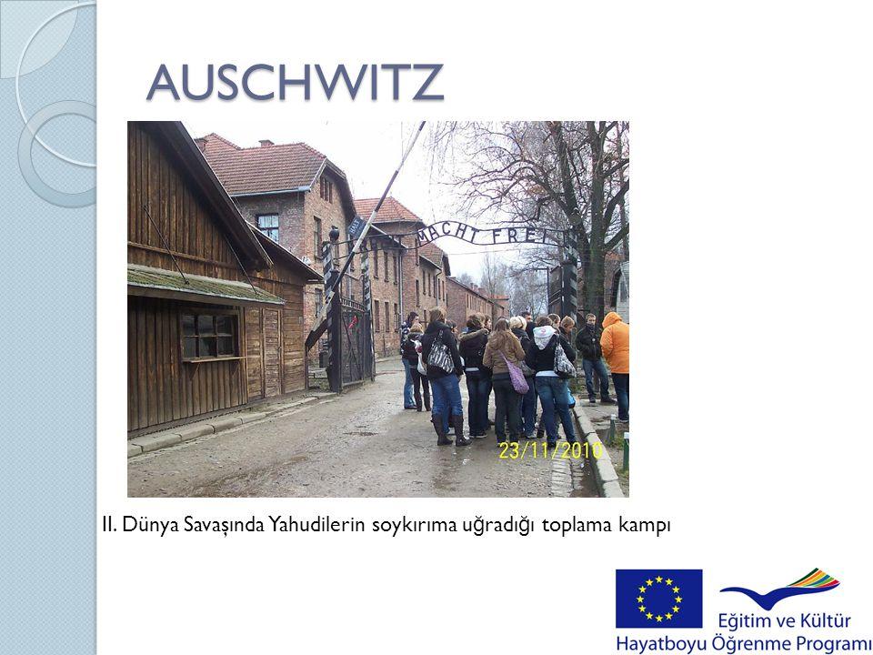 AUSCHWITZ II. Dünya Savaşında Yahudilerin soykırıma uğradığı toplama kampı